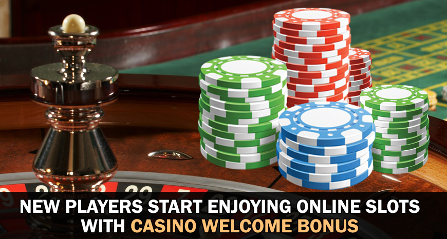 Online Slots Welcome Bonus
